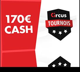 170 € cash à gagner avec les tournois de casino Circus