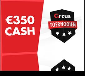 € 350 cash op het spel met de Circus-casinotoernooien