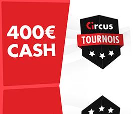 400 € cash à gagner avec les tournois de casino Circus