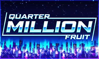 Quarter Million Dice